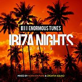 Enormous Tunes - Ibiza Nights 2015 by Various Artists