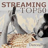Streaming Top 50 (Dance & Pop) by Various Artists