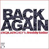 Back Again van Aquagen Meets Freddy Fader