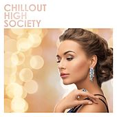 Chillout High Society by Various Artists