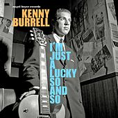 I'm Just a Lucky So-And-So von Kenny Burrell