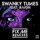 Fix Me (feat. Raign) - Remixes de Swanky Tunes