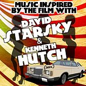 Music Inspired By the Film With: David Starsky & Kenneth Hutch (2004) by Various Artists
