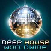 Deep House Worldwide by Various Artists