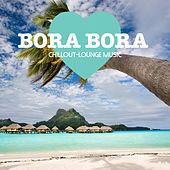Bora Bora Chillout Lounge Music - 200 Songs by Various Artists