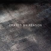 Erased by Reason de Psyence