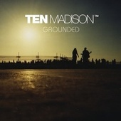 Grounded by Ten Madison