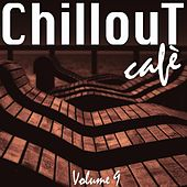 Chillout Café, Vol. 9 by Various Artists