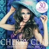 Cherry Club, Vol. 2 (Deephouse Selection) von Various Artists