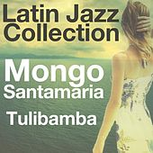 Tulibamba (Latin Jazz Collection) de Mongo Santamaria