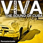 Viva la Vida Compilation (The Sound of Cuba Remasterizado) de Various Artists