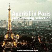 Aperitif in Paris (Early Evening Selection) by Various Artists