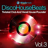 Disco House Beats, Vol. 3 (Twisted Club and Vocal House Pounder) by Various Artists