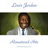 Remastered Hits (All Tracks Remastered 2015) von Louis Jordan