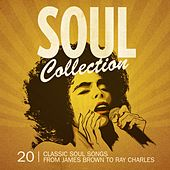 Soul Collection (20 Classic Soul Songs from James Brown to Ray Charles) di Various Artists