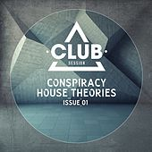 Conspiracy House Theories Issue 01 by Various Artists
