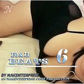 R&B Beats 6 by Nakenterprise