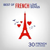 Best of French Love Songs (30 French Love Songs) von Various Artists