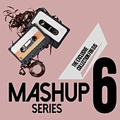 Mashup Series, Vol. 6 (The Exclusive Collection For DJs) by D'Mixmasters