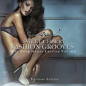 Sweet Cherry Fashion Grooves (The Deep House Edition, Vol. 1) by Various Artists