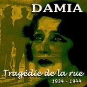 La tragédie de la rue (1934-1944) di Damia