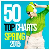 50 Top Charts Spring 2015 by Various Artists