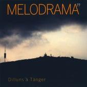 Dilluns a Tànger de MeloDrama