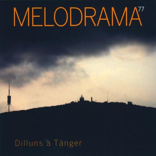 Dilluns a Tànger von MeloDrama