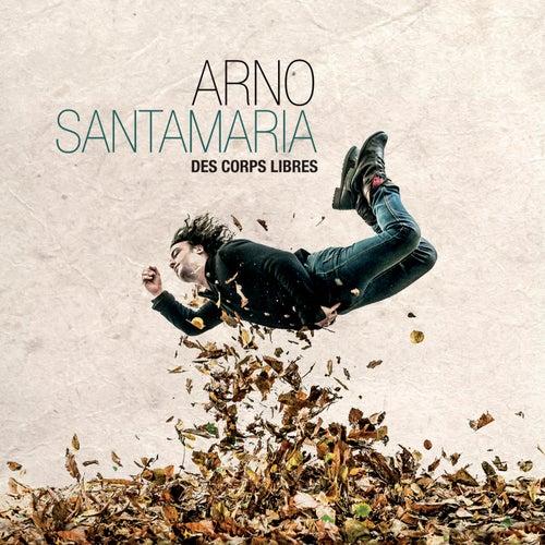 Des corps libres de Arno Santamaria