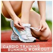 Cardio Training - Running Workout von Various Artists