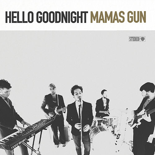 Hello Goodnight by Mamas Gun