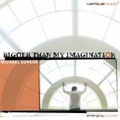 Bigger Than My Imagination by Michael Gungor