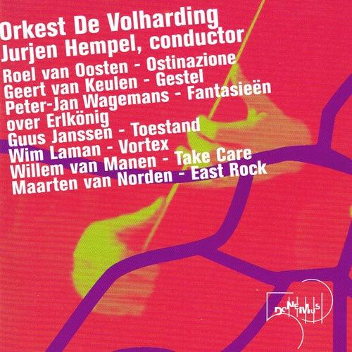 Ostinazione, Gestel, Fantasieën, Toestand, Vortex, Take Care, East Rock by Orkest de Volharding