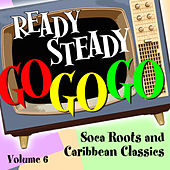 Ready Steady, Go Go Go - Soca Roots and Caribbean Classics, Vol. 6 de Various Artists