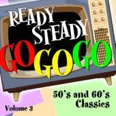 Ready Steady, Go Go Go - 50's and 60's Classics, Vol. 3 von Various Artists