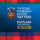 The Royal Edinbugh Military Tattoo - Scotland the Brave the Collection by Various Artists