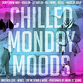 Chilled Monday Moods by Union Of Sound