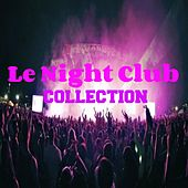 Le Night Club Collection by Various Artists