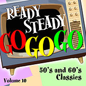 Ready Steady, Go Go Go - 50's and 60's Classics, Vol. 10 by Various Artists