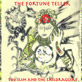 The Fortune Teller von Too Slim & The Taildraggers