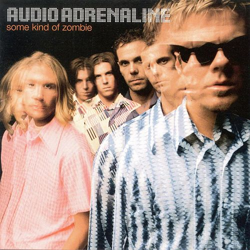 Some Kind Of Zombie by Audio Adrenaline