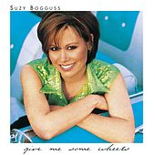 Give Me Some Wheels by Suzy Bogguss
