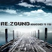 Abandoned To You by Re:Zound