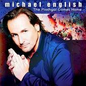 The Prodigal Comes Home von Michael English