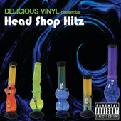 Head Shop Hitz (Delicious Vinyl Presents) by Various Artists