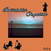 Inolvidables Orquestas, Vol. 4 by Various Artists