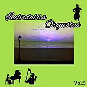 Inolvidables Orquestas, Vol. 5 by Various Artists