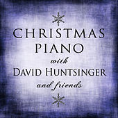 Christmas Piano with David Huntsinger and Friends de Various Artists