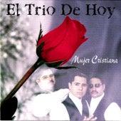 Mujer Cristiana by El Trio De Hoy