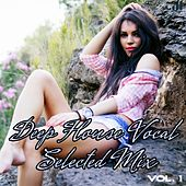 Deep House Vocal Selected Mix, Vol. 1 by Various Artists